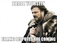 brace-yourself-billing-disputes-are-coming.jpg